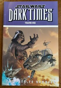 Star Wars Dark Times: Path to Nowhere Vol. 1 TPB (out of print OOP ) 1st Print