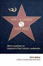 Marilyn Monroe Dyed Here: More Locations of America's Pop Culture-ExLibrary