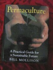 PERMACULTURE A Practical Guide for a Sustainable Future - Bill Mollison
