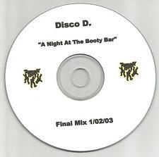 DISCO D. A Night at the Booty bar FINAL MIX TST PRESS PROMO DJ CD single D 2003
