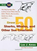 Draw 50 Sharks, Whales, and Other Sea Creatures by Budd, Warren Paperback Book