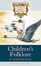 Children's Folklore: A Handbook (Greenwood Folklore Handbooks), New, Tucker, Eli