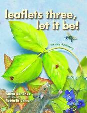 Leaflets Three, Let It Be!: The Story of Poison Ivy (Hardback or Cased Book)