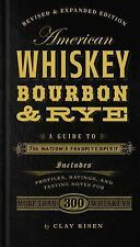 American Whiskey, Bourbon & Rye: A Guide to the Nation's Favorite Spirit:...
