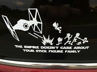 """The Empire Doesn't Care About Your Stick Figure Family Vinyl Decal Car 4""""x8"""" TIE"""