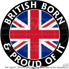 GROSSBRITANNIEN Britisch Geboren & Stolz Vinyl Sticker Aufkleber 100mm