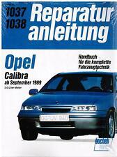 Buch Reparaturanleitung Opel Calibra 2,0-Liter Motor ab Sept 1989 Bd 1037 / 1038