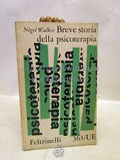 PSICOLOGIA: N. Walker, Breve storia della psicoterapia, feltrinelli Ed. 1961