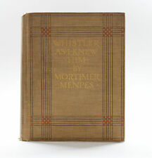 1904 Whistler As I Knew Him by Mortimer Menpes - First American Edition