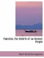 Palestine, the Rebirth of an Ancient People: By Albert Montefiore Hyamson