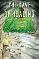 The Cave Of Healing: Adventures In The Worlds Of In And Out