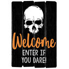 """""""WELCOME, ENTER IF YOU DARE"""" LIGHTED HALLOWEEN SIGN (as)"""