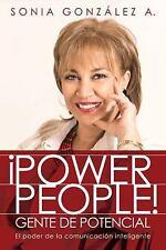 Power People! Gente de potencial: El poder de la comunicacin inteligente (Spanis