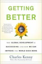 Getting Better: Why Global Development Is Succeeding--And How We Can Improve the