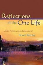 Reflections of the One Life: Daily Pointers to Enlightenment, Kiloby, Scott, Acc