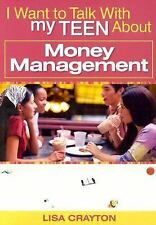 I Want to Talk with My Teen About Money Management, Crayton, Lisa, Good Book