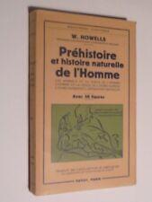 PREHISTOIRE ET HISTOIRE NATURELLE DE L'HOMME - W. HOWELLS - PAYOT 1953