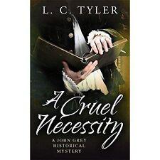 A Cruel Necessity (John Grey Historical Mystery)
