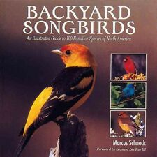 Backyard Songbirds : Illustrated Guide to 100 Familiar Species of North America