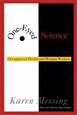 One-Eyed Science: Occupational Health and Women Workers (Labor And-ExLibrary