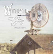 Windmill City: A Guide to the Historic Windmills of Batavia, Illinois (2013)