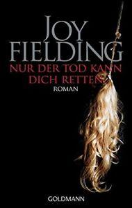 Nur der Tod kann dich retten: Roman by Fielding, Joy Book The Cheap Fast Free