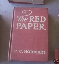 1912 Book The Red Paper by CC Hotchkiss FIRST PRINTING