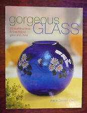 Gorgeous Glass 20 Sparkling Ideas for Painting on Glass & China by Arlene Gillen
