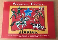 LIVRE STARLUX TOME 2 HISTORIQUE DU GEANT FRANCAIS DE LA FIGURINE * REEDITION