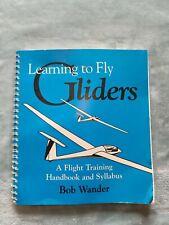New ListingLearning to Fly Gliders - a Flight Training Handbook and Syllabus- Bob.