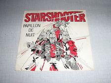 STARSHOOTER 45 TOURS FRANCE PAPILLON DE NUIT