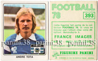 "RARE !! ANDRE TOTA Sticker n°393 ""FOOTBALL 78 FRANCE"" Panini 1978"