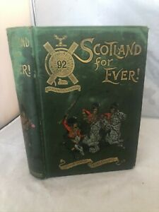 'Scotland For Ever!' Or The Adventures Of Alexander McDonell - 1897 - HB