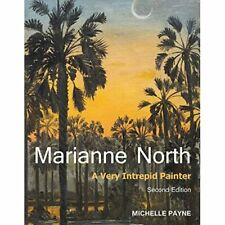Marianne North: A Very Intrepid Painter. Second Edition - HardBack NEW Michelle