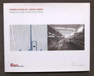 Nautica - G. Basilico M. Cresci - B&CxR - Immagini nei cantieri Riva - 2010