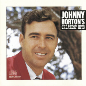 JOHNNY HORTON-JOHNNY HORTON'S GREATEST HITS NEW CD North to Alaska, Jim Bridge,