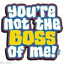 Not The Boss of Me HEAT PRESS TRANSFER for T Shirt Tote Sweatshirt Fabric #421d