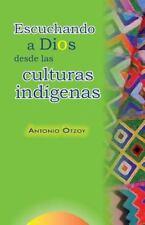 Escuchando a Dios Desde Las Culturas Indígenas by Antonio Otzoy (2013,...