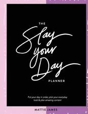 The Slay Your Day Planner: A daily planner for lifestyle bloggers., James, Matti