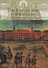 The Prince & the Infanta: The Cultural Politics of the Spanish Match, Redworth,