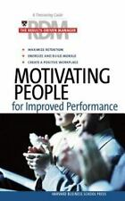 Motivating People for Improved Performance (Results Driven Manager)