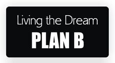 Living The Dream PLAN B Hard Hat Sticker | Motorcycle Helmet Decal | Funny Label