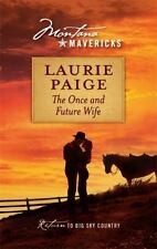 Montana Mavericks: The Once and Future Wife 4 by Laurie Paige (2009, Paperback)