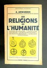 LES RELIGIONS DE L'HUMANITÉ - A. ANWANDER  - trad. P. JUNDT - Ed PAYOT 1955