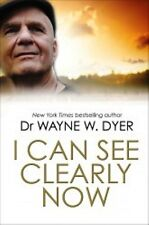 I Can See Clearly Now by Dr Wayne W. Dyer NEW