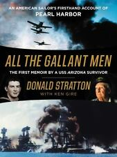 ALL THE GALLANT MEN: An American Sailor's by Donald Stratton (Hardcover)NEW 1ST