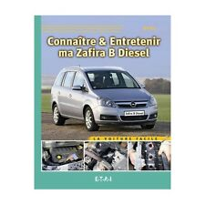 Connaître & Entretenir ma Opel Zafira B Diesel