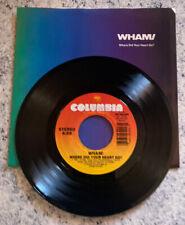 Wham Where Did Your Heart Go/Wham! Rap 45Rpm W/Pic Sleeve