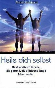 Heile dich selbst: Die Markus-Rothkranz-Methode - Wie Me... | Buch | Zustand gut