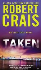 An Elvis Cole Novel: Taken Bk. 4 by Robert Crais (2012, Paperback)
